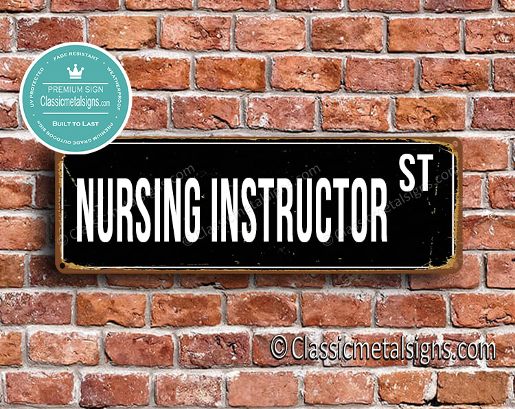 Nursing Instructor Street Sign Gift