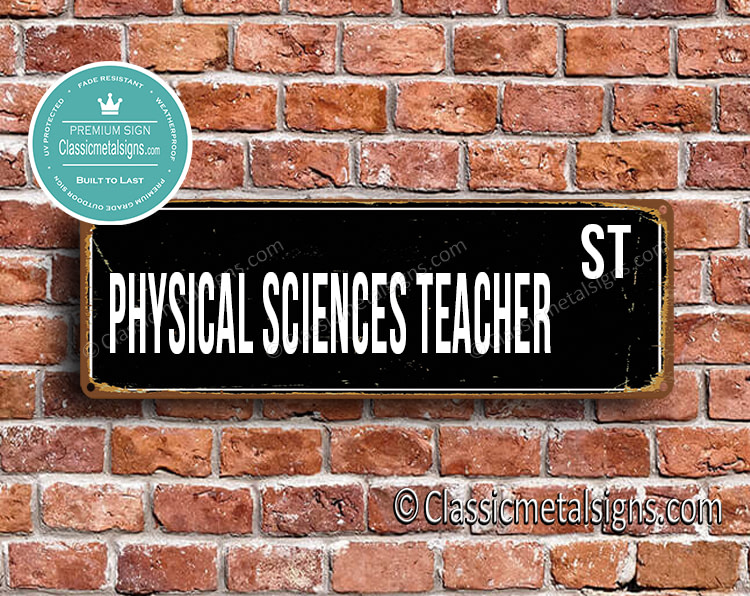 Physical Sciences Teacher Street Sign Gift