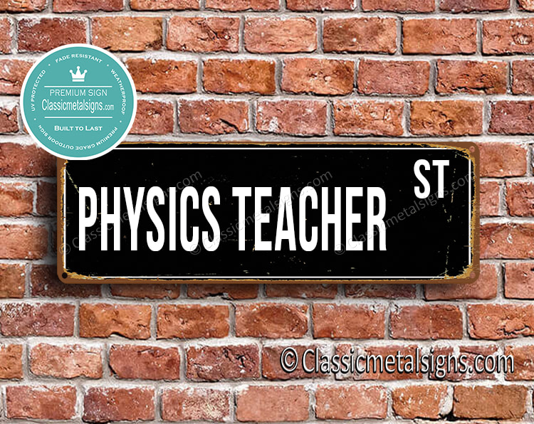 Physics Teacher Street Sign Gift