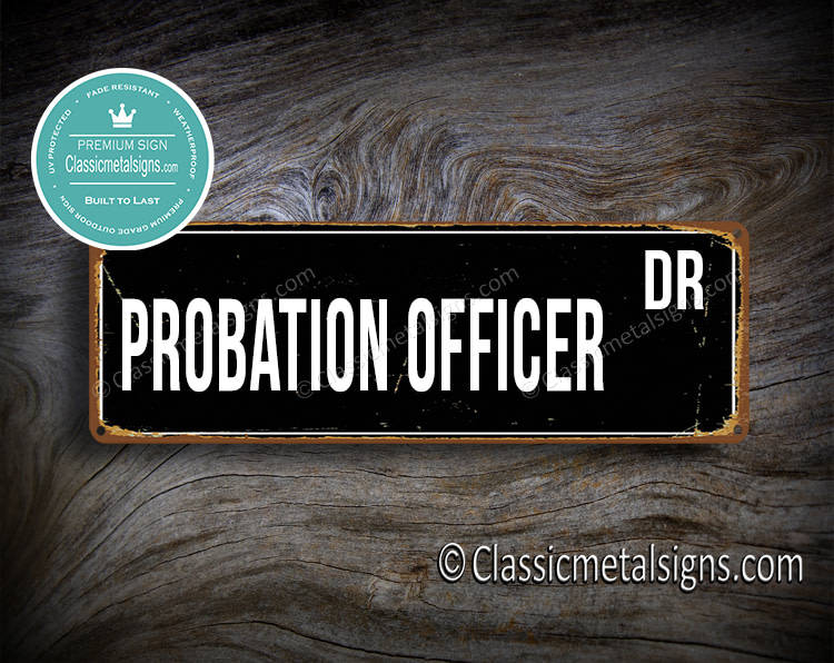 Probation Officer Street Sign Gift
