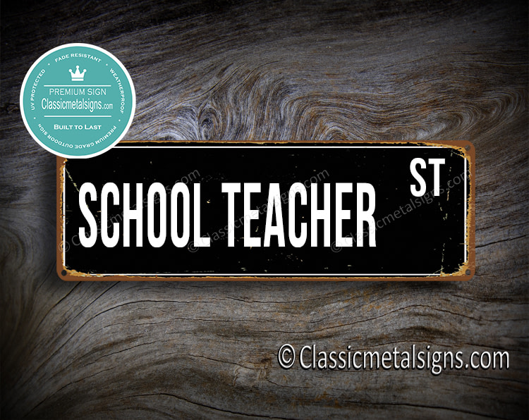 School Teacher Street Sign Gift