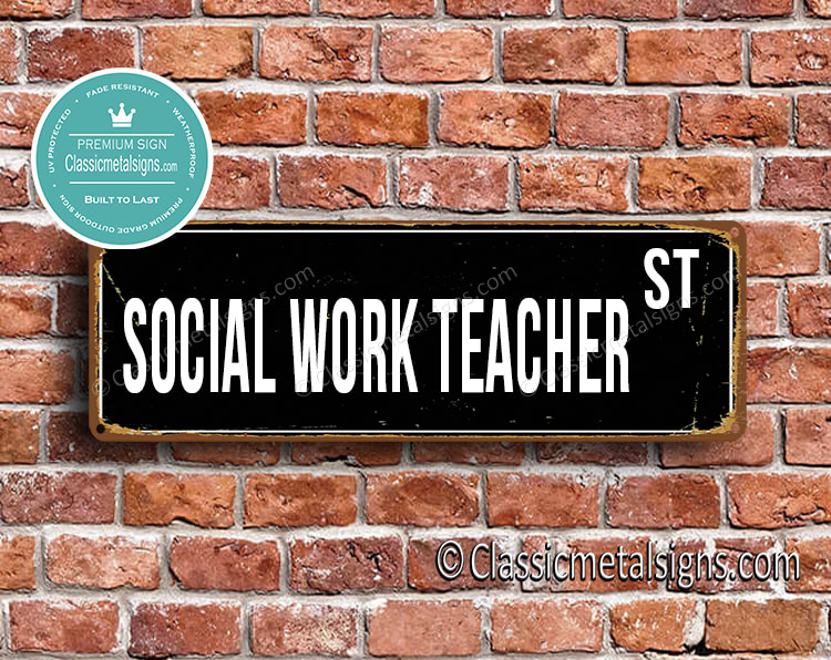 Social Work Teacher Street Sign Gift