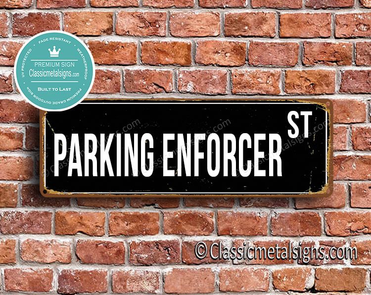 Parking Enforcer Street Sign Gift
