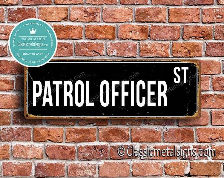 Patrol Officer Street Sign Gift