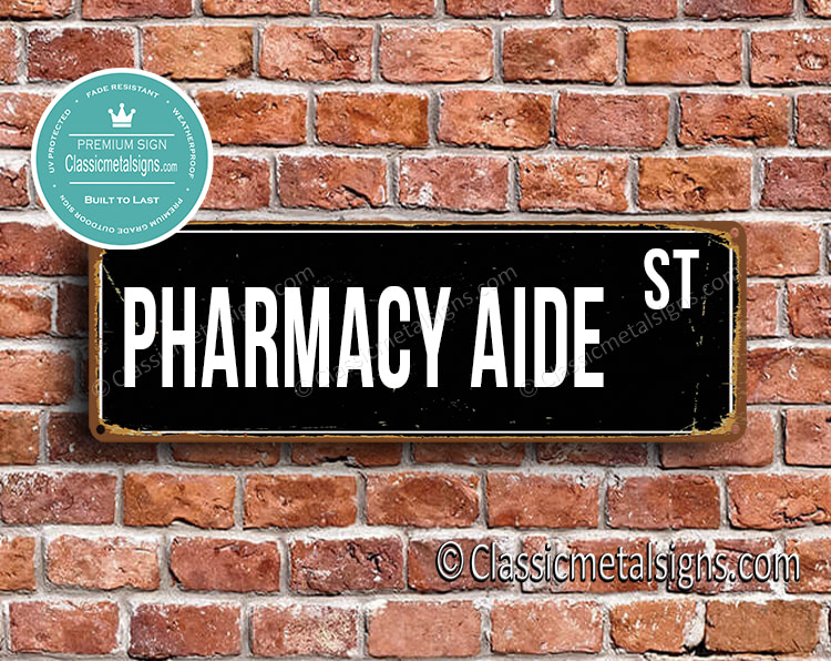 Pharmacy Aide Street Sign Gift