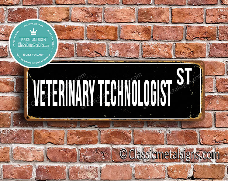 Veterinary Technologist Street Sign Gift
