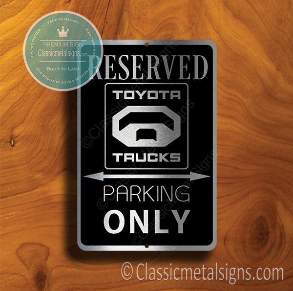 Toyota Trucks Parking Only Signs